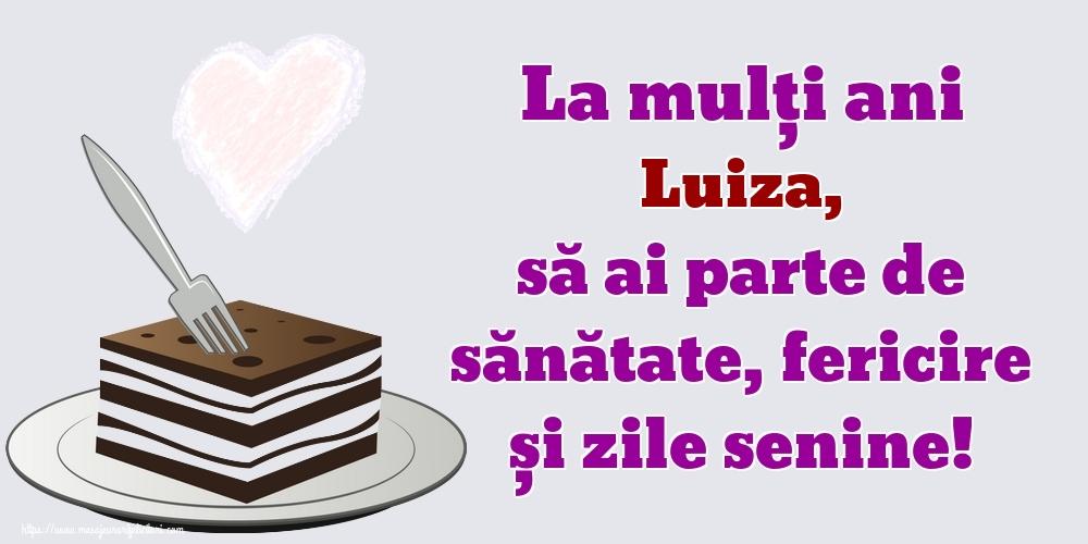 Felicitari de zi de nastere | La mulți ani Luiza, să ai parte de sănătate, fericire și zile senine!