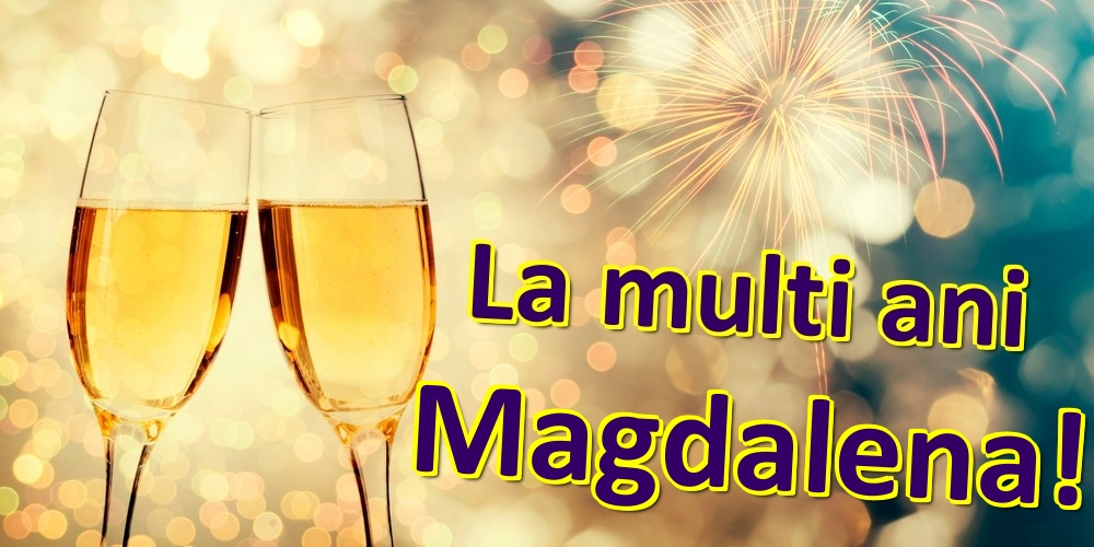 Felicitari de zi de nastere | La multi ani Magdalena!