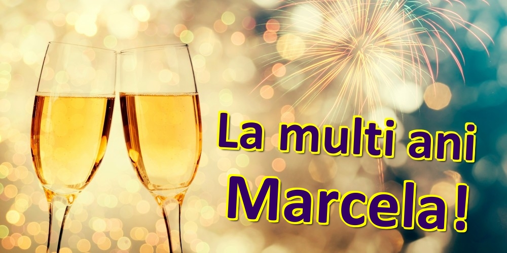 Felicitari de zi de nastere | La multi ani Marcela!