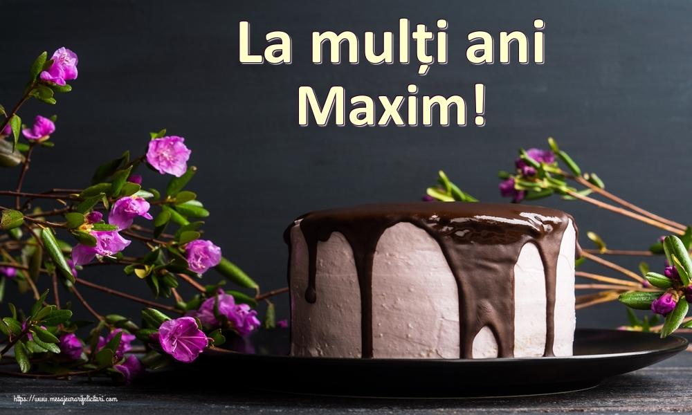 Felicitari de zi de nastere   La mulți ani Maxim!
