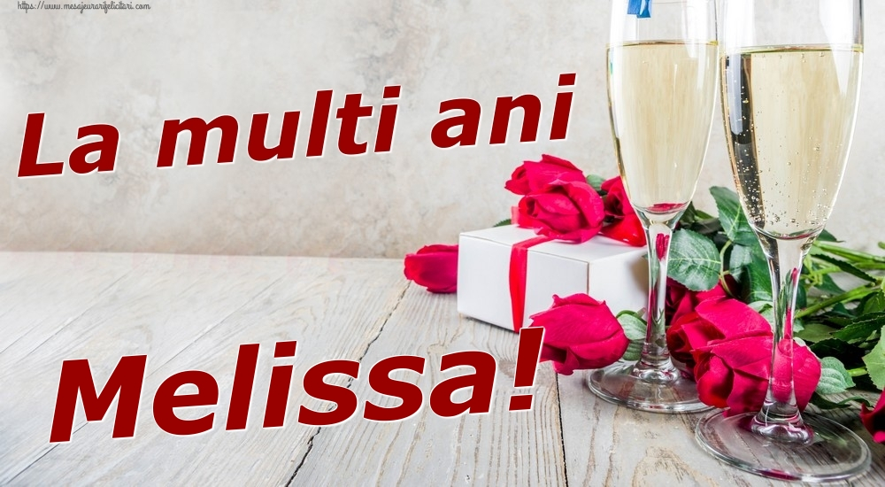 Felicitari de zi de nastere   La multi ani Melissa!
