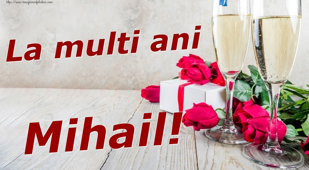 Felicitari de zi de nastere   La multi ani Mihail!