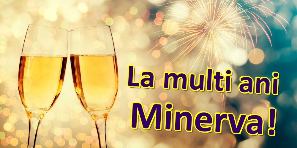Felicitari de zi de nastere   La multi ani Minerva!