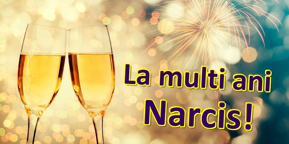 Felicitari de zi de nastere   La multi ani Narcis!
