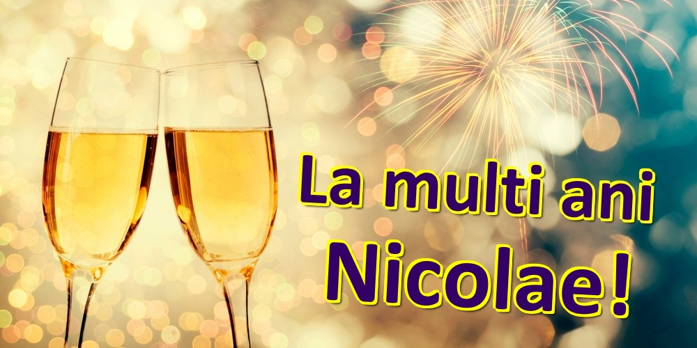 Felicitari de zi de nastere | La multi ani Nicolae!