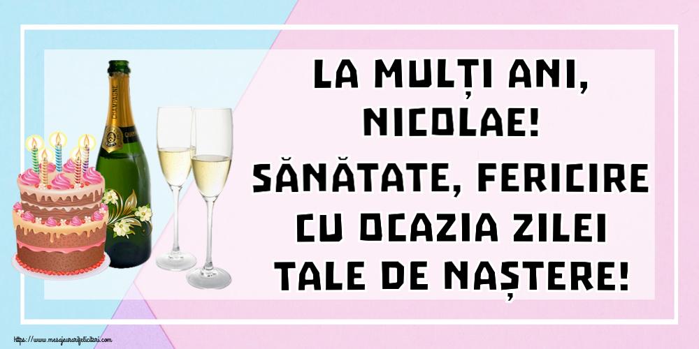 Felicitari de zi de nastere | La mulți ani, Nicolae! Sănătate, fericire cu ocazia zilei tale de naștere!
