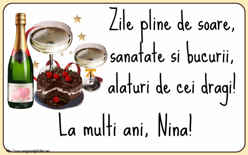 Felicitari de zi de nastere   Zile pline de soare, sanatate si bucurii, alaturi de cei dragi! La multi ani, Nina!