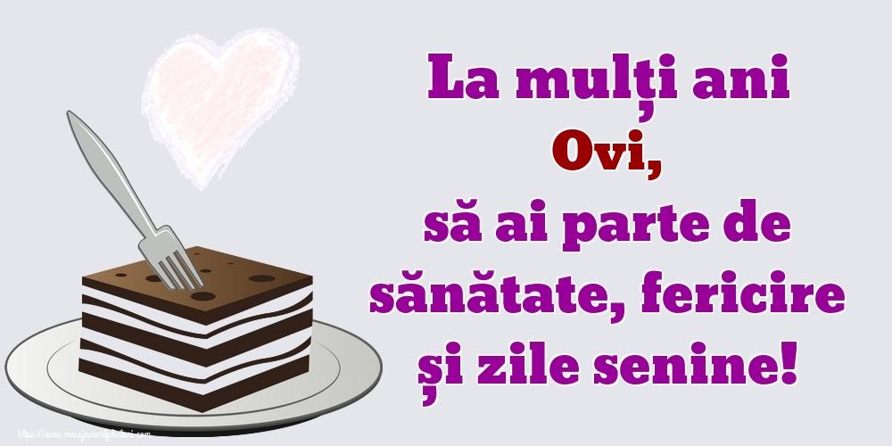 Felicitari de zi de nastere | La mulți ani Ovi, să ai parte de sănătate, fericire și zile senine!