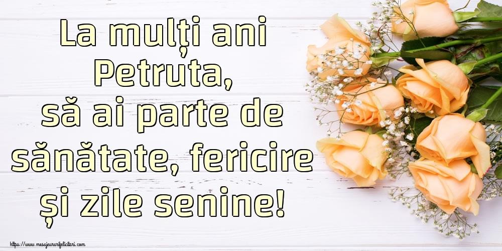 Felicitari de zi de nastere | La mulți ani Petruta, să ai parte de sănătate, fericire și zile senine!
