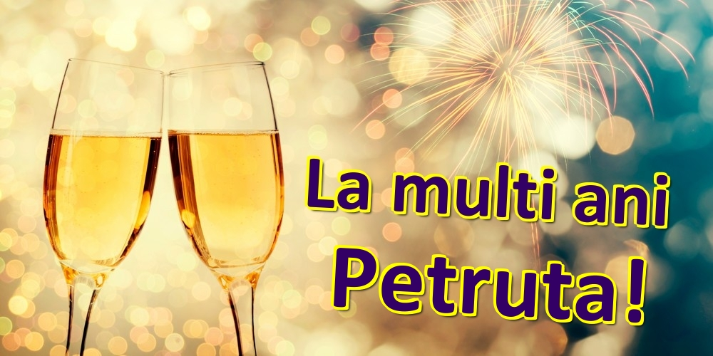 Felicitari de zi de nastere | La multi ani Petruta!