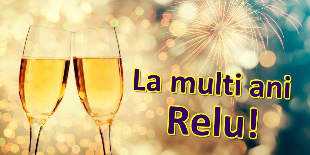 Felicitari de zi de nastere   La multi ani Relu!
