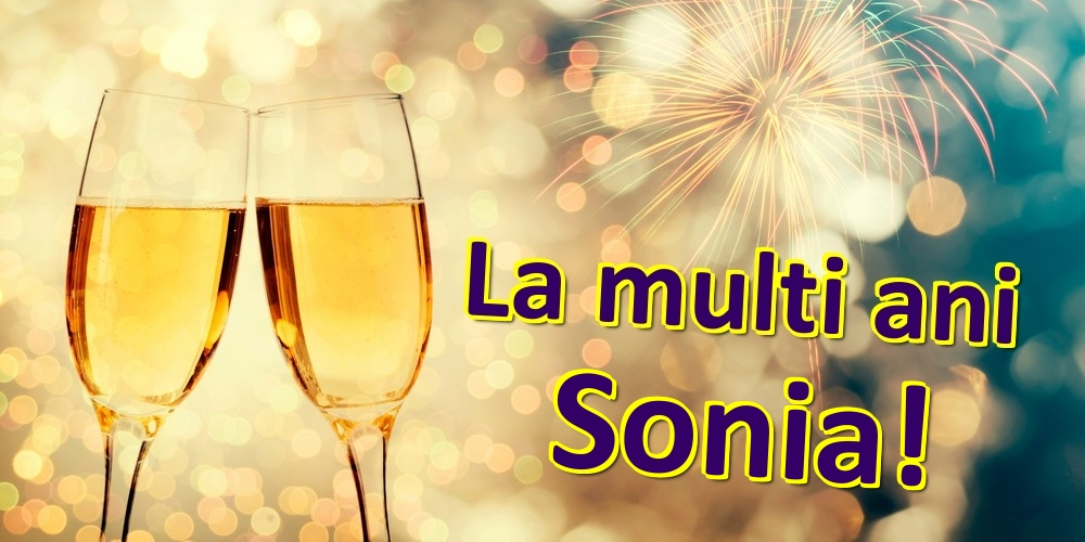 Felicitari de zi de nastere | La multi ani Sonia!