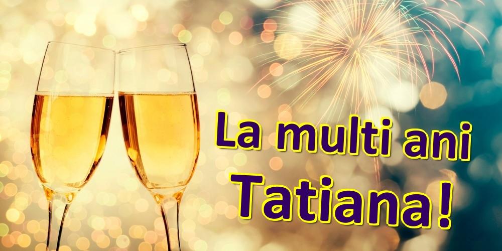 Felicitari de zi de nastere | La multi ani Tatiana!