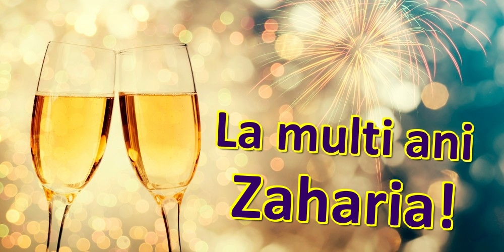 Felicitari de zi de nastere | La multi ani Zaharia!