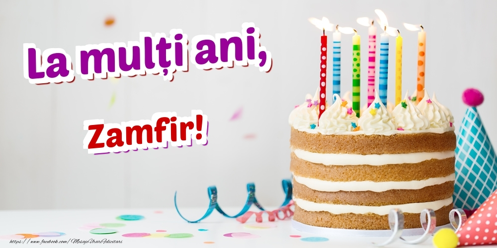 Felicitari de zi de nastere | La mulți ani, Zamfir