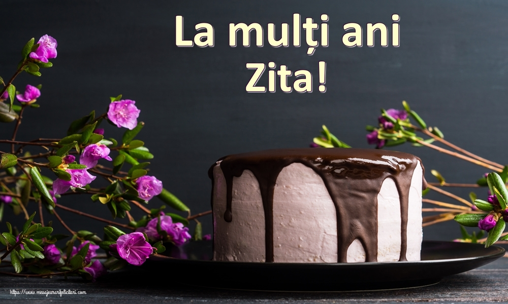 Felicitari de zi de nastere | La mulți ani Zita!